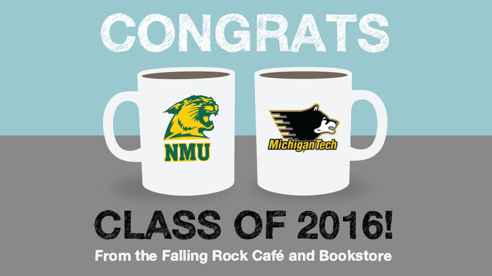 falling rock cafe and bookstore munising congratulations graduates